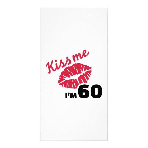 Kiss me I'm 60 years Photo Card