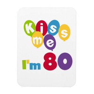 Kiss Me I'm 80 Birthday T-shirts and Gifts Rectangle Magnet