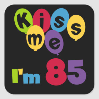 Kiss Me I'm 85 Birthday T-shirts and Gifts Square Sticker
