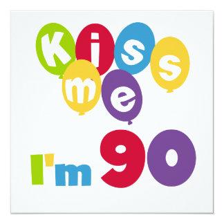 Kiss Me I'm 90 Birthday T-shirts and Gifts 13 Cm X 13 Cm Square Invitation Card