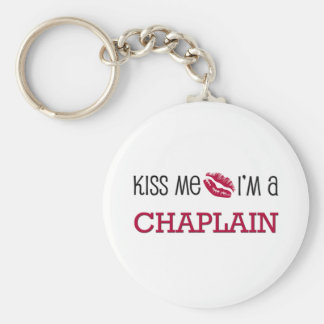 Kiss Me I'm a CHAPLAIN Key Ring