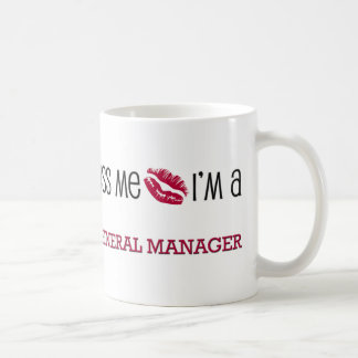 Kiss Me I'm a GENERAL MANAGER Coffee Mug