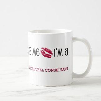 Kiss Me I'm a HORTICULTURAL CONSULTANT Coffee Mug