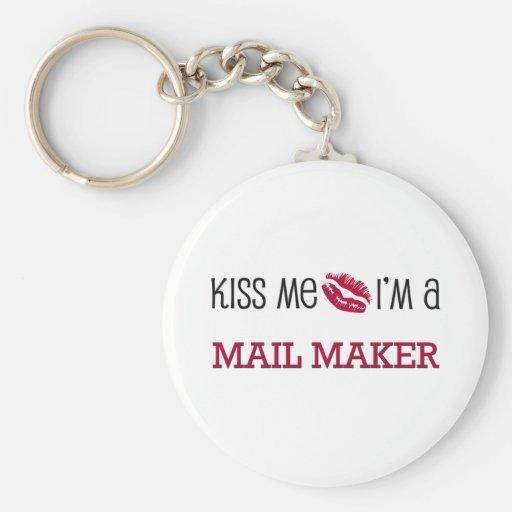 Kiss Me I'm a MAIL MAKER Keychains