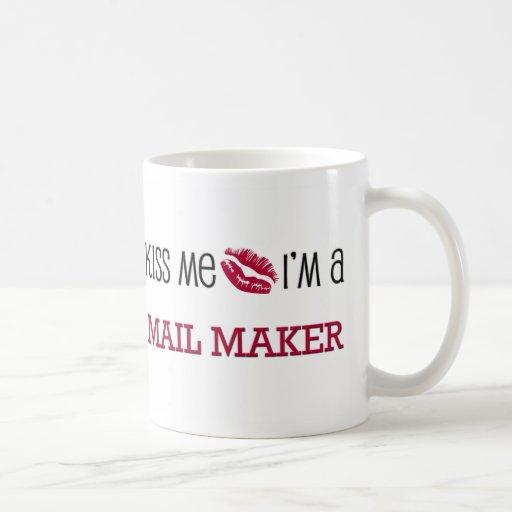 Kiss Me I'm a MAIL MAKER Mug