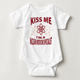 Kiss Me I'm A Nuclear Medicine Specialist Baby Bodysuit