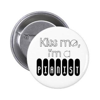 Kiss me,, I'm a, Pianist 6 Cm Round Badge