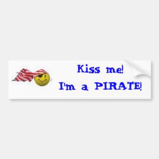 Kiss me!      I'm a PIRATE! Bumper Sticker