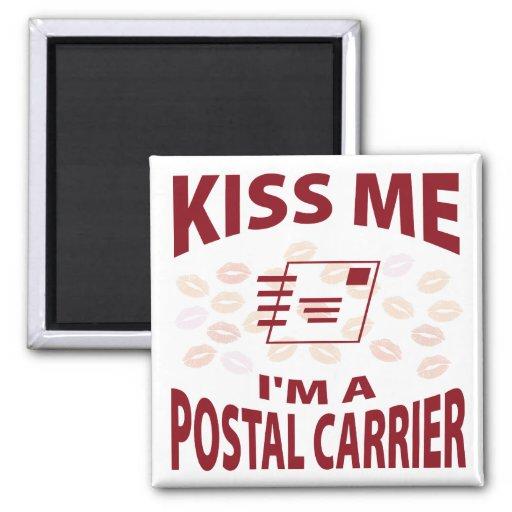Kiss Me I'm A Postal Carrier Magnets