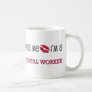 Kiss Me I'm a POSTAL WORKER Coffee Mugs