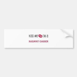 Kiss Me I'm a RAILWAY GASSER Bumper Sticker