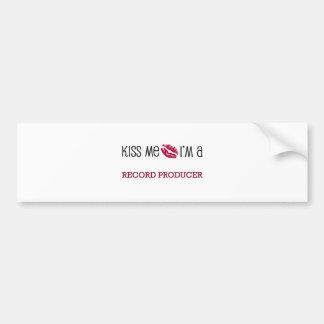 Kiss Me I'm a RECORD PRODUCER Bumper Stickers