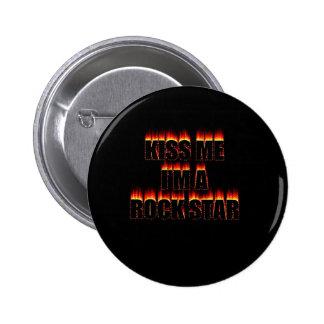 Kiss Me I'm A Rock Star 6 Cm Round Badge