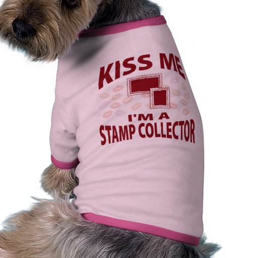Kiss Me I'm A Stamp Collector Dog Clothes