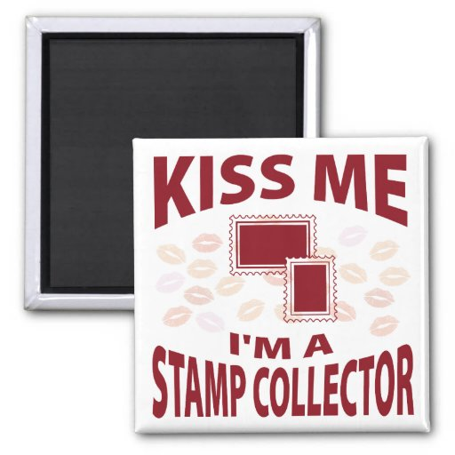 Kiss Me I'm A Stamp Collector Fridge Magnet