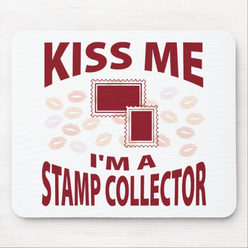 Kiss Me I'm A Stamp Collector Mouse Pads
