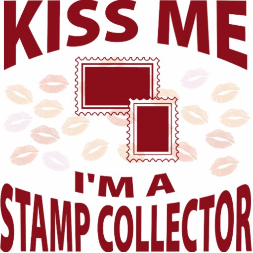Kiss Me I'm A Stamp Collector Acrylic Cut Out