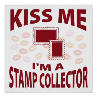 Kiss Me I'm A Stamp Collector Print