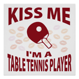 Kiss Me I'm A Table Tennis Player Poster