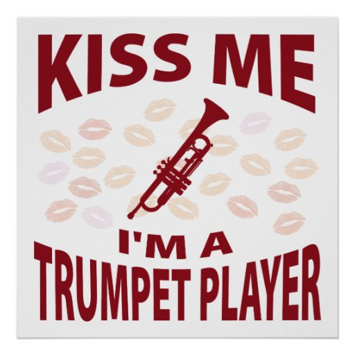 Kiss Me I'm A Trumpet Player Posters