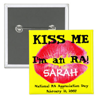 Kiss me i'm an RA Button