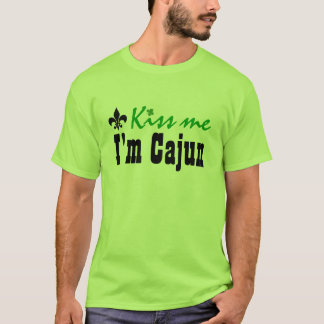Kiss me I'm Cajun - Customized T-Shirt