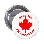Kiss Me Im Canadian 6 Cm Round Badge