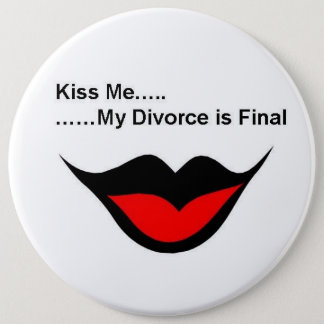 Kiss me I'm divorced 6 Cm Round Badge