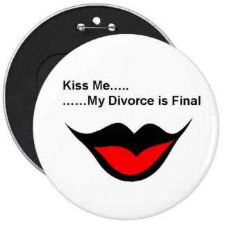 Kiss me I'm divorced 6 Cm Round Badge