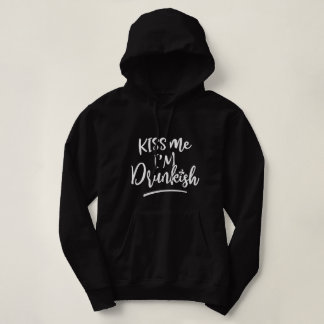 Kiss Me I'm Drunkish Funny St Paddy's Day Drinking Hoodie