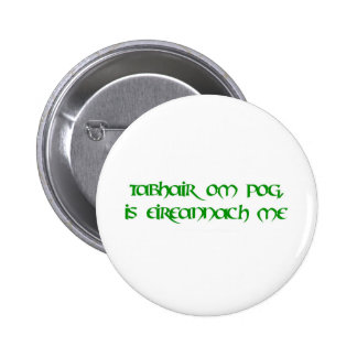 Kiss me, I'm Irish! 6 Cm Round Badge