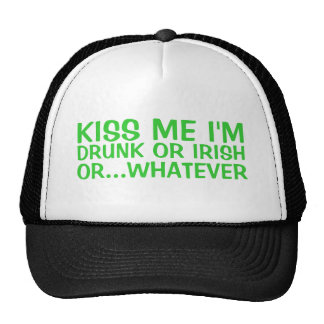 Kiss Me I'm Irish Or Drunk Or Whatever Gifts Trucker Hats
