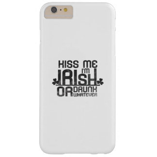 Kiss Me I'm Irish Or Drunk Or Whatever St. Patrick Barely There iPhone 6 Plus Case