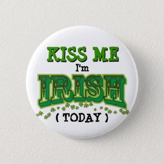Kiss Me I'm Irish Today Funny Pin