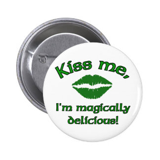 Kiss me I'm magically delicious 6 Cm Round Badge