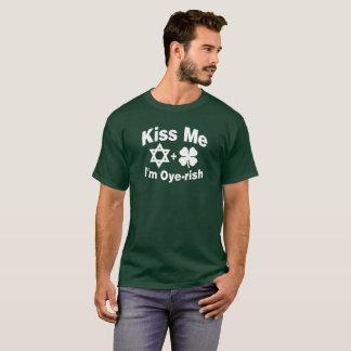 Kiss Me I'm Oye-rish T-Shirt