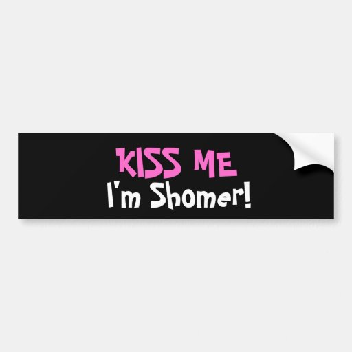 Kiss Me I'm Shomer Bumper Sticker