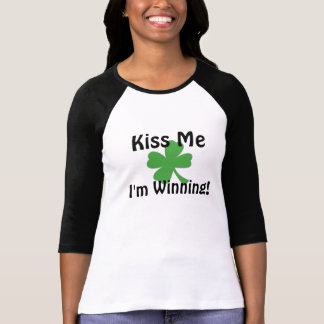 KISS ME I'M WINNING! T-Shirt