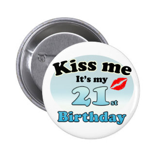 Kiss me it's my 21st Birthday 6 Cm Round Badge
