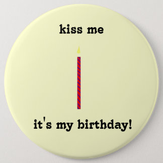 kiss me, it's my birthday! 6 cm round badge