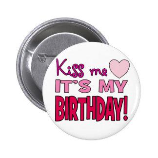 Kiss Me, It's My Birthday! 6 Cm Round Badge