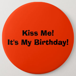 Kiss Me!It's My Birthday! 6 Cm Round Badge