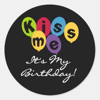 Kiss Me It's My Birthday Classic Round Sticker