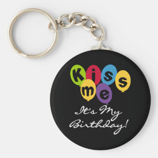 Kiss Me It's My Birthday Keychain