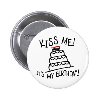 Kiss Me! It's My Birthday! With Bday Cake, Candles Pin