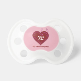 Kiss Me It's Valentine's Day Baby Pacifier
