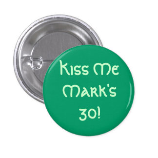 Kiss Me Mark's 30! 3 Cm Round Badge