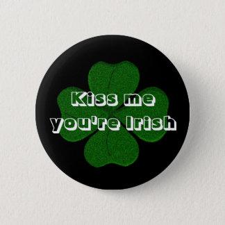 """Kiss Me, You're Irish"" 6 Cm Round Badge"