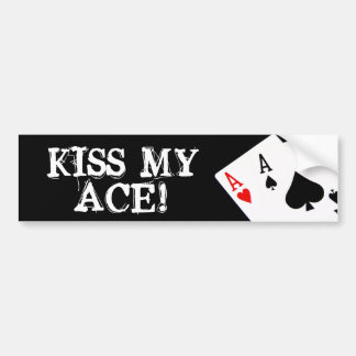 KISS MY ACE! Bumper Sticker