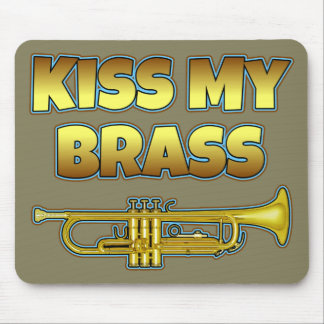 Kiss My Brass - Trumpet Mouse Pad